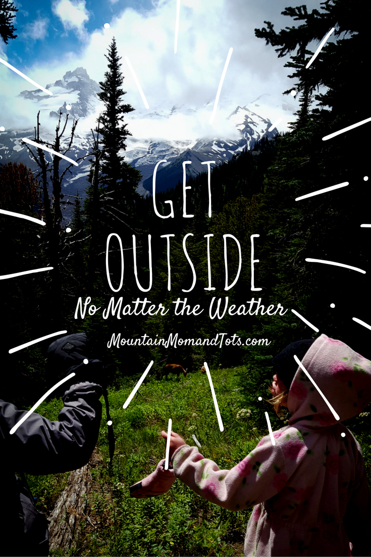 Get Outside No Matter The Weather Outdoor Revival